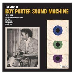STORY OF ROY PORTER SOUND MACHINE