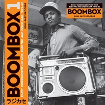 BOOMBOX 1 : EARLY INDEPENDENT HIP-HOP,ELECTRO AND DISCO RAP