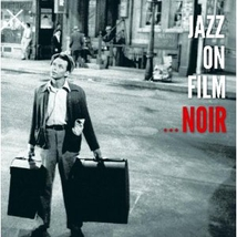 JAZZ ON FILM - FILM NOIR