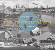 SYMPHONY FOR TWO LITTLE BOYS FEATURING DAVE DOUGLAS