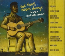 GOD DON'T NEVER CHANGE - THE SONGS OF BLIND BILLIE JOHNSON