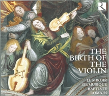 BIRTH OF THE VIOLIN (OBRECHT/ DESPREZ/ REGIS/ FESTA/ WILLAER